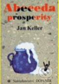 Abeceda prosperity - Jan Keller