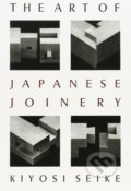 The Art Of Japanese Joinery - Kiyosi Seike