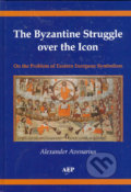 The Byzantine Struggle over the Icon - Alexander Avenarius