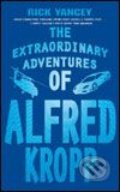 Extraordinary Adventures of Alfred Kropp - Rick Yancey
