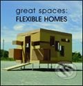 Great Spaces: Flexible Homes -