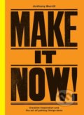 Make It Now! - Anthony Burrill