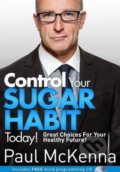 Control Your Sugar Habit Today! - Paul McKenna