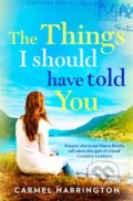 The Things I Should Have Told You - Carmel Harrington
