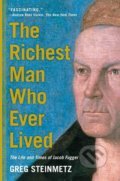 The Richest Man Who Ever Lived - Greg Steinmetz