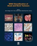 WHO Classification of Head and Neck Tumours - Adel K. El-Naggar a kol.
