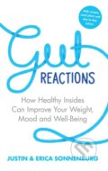 Gut Reactions - Justin Sonnenburg, Erica Sonnenburg