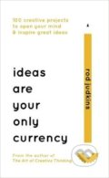Ideas Are Your Only Currency - Rod Judkins