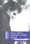 Johnny Cash: Život - Robert Hilburn