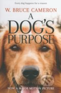 A Dog's Purpose - W. Bruce Cameron