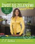 Život so zelenými smoothies - J.J. Smith