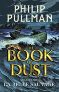 The Book of Dust: La Belle Sauvage - Philip Pullman