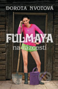 Fulmaya na rázcestí - Dorota Nvotová