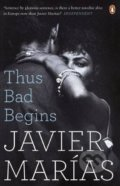 Thus Bad Begins - Javier Marías