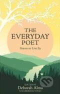 The Everyday Poet - Deborah Alma
