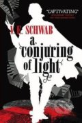 A Conjuring of Light - Victoria Schwab
