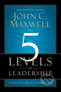 The 5 Levels of Leadership - John C. Maxwell