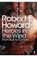 Heroes in the Wind - Robert E. Howard