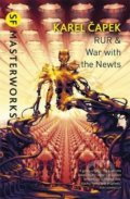 RUR and War with the Newts - Karel Čapek