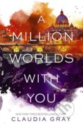 A Million Worlds with You - Claudia Gray