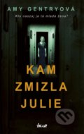 Kam zmizla Julie - Amy Gentry