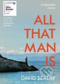 All That Man Is - David Szalay