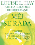 Měj se ráda - Louise L. Hay, Ahleou Khadro, Heather Dane