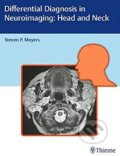 Differential Diagnosis in Neuroimaging: Head and Neck - Steven P. Meyers