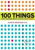 100 Things Every Designer Needs to Know About People - Susan Weinschenk