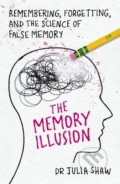 The Memory Illusion - Julia Shaw