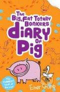 The Big, Fat, Totally Bonkers Diary of Pig - Emer Stamp