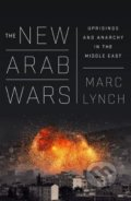 The New Arab Wars - Marc Lynch