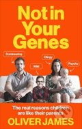 Not In Your Genes - Oliver James