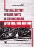 The small history of great events in Czechoslovakia after 1948,1968 and 1989 - Zuzana Profantová