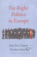 Far-Right Politics in Europe - Jean-Yves Camus, Nicolas Lebourg