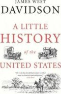 A Little History of the United States - James West Davidson