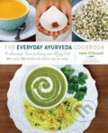 The Everyday Ayurveda Cookbook - Kate O'Donnell