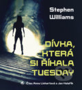 Dívka, která si říkala Tuesday - Stephen Williams