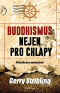 Buddhismus nejen pro chlapy - Gerry Stribling