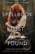 Spellbook of the Lost and Found - Moira Fowley-Doyle