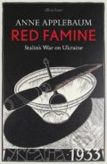 Red Famine - Anne Applebaum