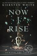 Now I Rise - Kiersten White