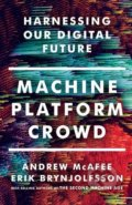 Machine, Platform, Crowd - Andrew McAfee, Erik Brynjolfsson