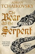 The Bear and the Serpent - Adrian Tchaikovsky