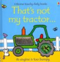 That's Not My Tractor - Fiona Watt, Rachel Wells (ilustrácie)