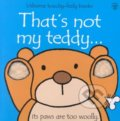 That's Not My Teddy - Fiona Watt, Rachel Wells (ilustrácie)