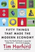 Fifty Things that Made the Modern Economy - Tim Harford