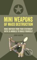Mini Weapons of Mass Destruction - John Austin