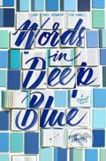 Words in Deep Blue - Cath Crowley