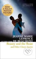 Beauty and the Beast and Other Classic Stories - Jeanne Marie Leprince de Beaumont